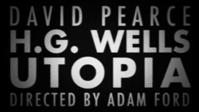 David Pearce – H. G. Wells Utopia