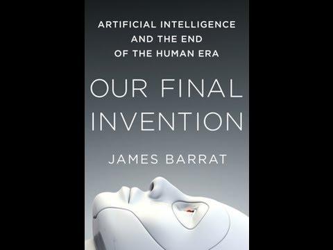Our Final Invention – James Barrat