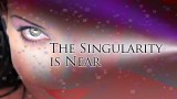 The Singularity Is Near – Movie Trailer