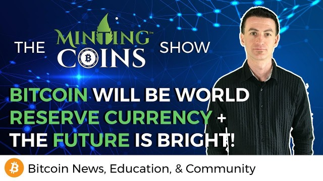 Bitcoin Will Be World Reserve Currency